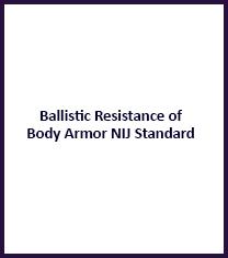 Ballistic resistance of body armor nij standard